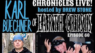 The NYHC Chronicles LIVE! Ep. #60 Karl Buechner (Earth Crisis)