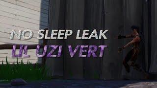 No Sleep Leak - Lil Uzi Vert  [Fortnite Montage] - Liva