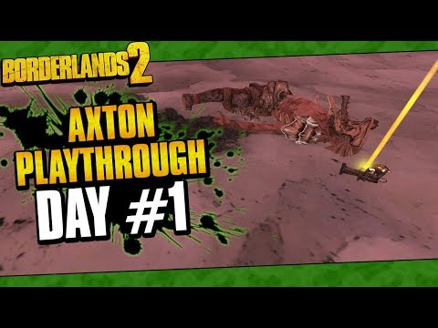 Borderlands 2 | Axton Reborn Playthrough Funny Moments And Drops | Day #1