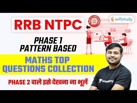 RRB NTPC Phase 2 Maths Top Questions Based on Phase 1 Exam by Sahil Khandelwal