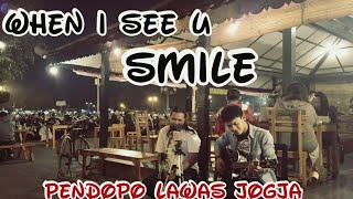 When I See You Smile Cover -  - Angkringan Pendopo Lawas Jogja