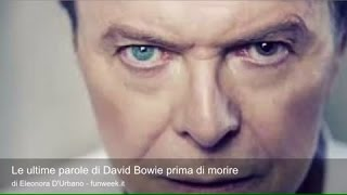 Le ultime parole di David Bowie prima di morire