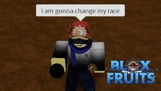 Just changing my race in Blox Fruits