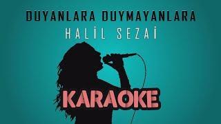 Halil Sezai   Duyanlara Duymayanlara (Karaoke Video)