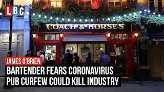 Bartender fears coronavirus pub curfew could kill industry | LBC