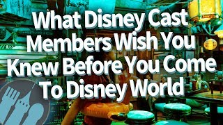 What Disney Cast Members Wish You Knew Before You Come To Disney World
