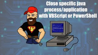 Close specific java process/application with VBScript or PowerShell