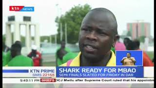 Kariobangi Sharks ready to play Mbao of Tanazania Fc on the ongoing Super Cup tournament semi finals