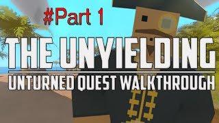 Unturned - The Unyielding (All Quest Walkthrough Part #1)