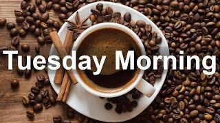 Tuesday Morning Jazz - Happy Jazz Cafe and Bossa Nova Music
