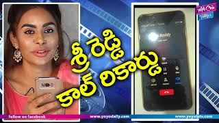 Sri Reddy Leaks Call Record | Tollywood Casting Couch Issue |YOYO Cine Talkies