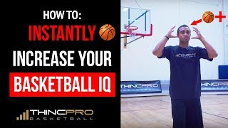 How to: INSTANTLY Increase Your BASKETBALL IQ Overnight! (Must Try Tips To Dominate Your Opponents)