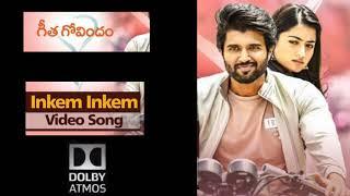 Inkem Inkem|Geetha Govindam|Song in Dolby Atmos|Vijay Devarakonda|Rashmika