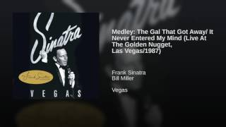 Medley: The Gal That Got Away/ It Never Entered My Mind (Live At The Golden Nugget, Las Vegas/1987)