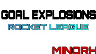 how to get all the goal explosions rocket leaghe