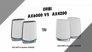 Orbi AX6000 vs AX4200 – Which is the Better Wi-Fi 6 Router?