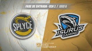 Mundial 2019: Fase de Entrada - Dia 1 | Splyce x Isurus Gaming (Jogo 6)