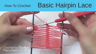 How To Crochet Basic Hairpin Lace