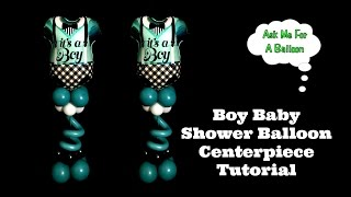 Boy Baby Shower Balloon Centerpiece Tutorial