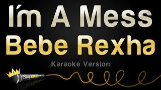 Bebe Rexha   I'm A Mess (Karaoke Version)