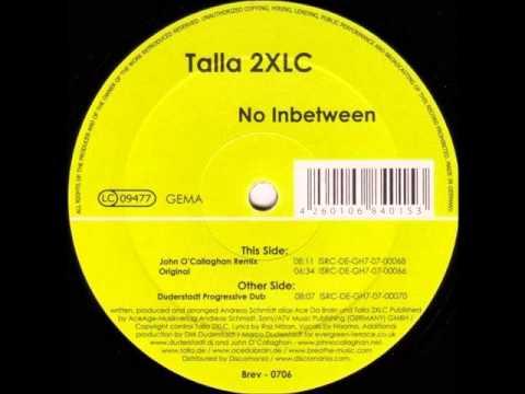 Talla 2XLC - No Inbetween (Duderstadt Progressive Dub) [2007]