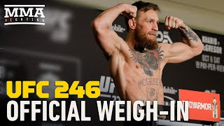 At the UFC 246 weigh-ins, Conor McGregor, Donald Cerrone, and the rest of the UFC 246 fight card will step on the scale in Las Vegas on Friday morning.  Watch UFC 246 LIVE here: http://go.web.plus.espn.com/c/482924/595608/9070?sharedid=MMAFighting  Subscribe: http://goo.gl/dYpsgH  Check out our full video catalog: http://goo.gl/u8VvLi Visit our playlists: http://goo.gl/eFhsvM Like MMAF on Facebook: http://goo.gl/uhdg7Z Follow on Twitter: http://goo.gl/nOATUI Read More: http://www.mmafighting.com Subscribe to the podcast: http://applepodcasts.com/mmahour  MMA Fighting is your home for exclusive interviews, live shows, and more for one of the world's fastest-growing sports. Get latest news and more here: http://www.mmafighting.com