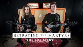 Betraying The Martyrs - The Resilient (Guitar Playthrough)