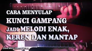 Kunci Gitar Yg Paling Gampang & Enak, Bisa Dirubah Jadi Melodi Keren
