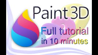 Paint 3D - Tutorial for Beginners in 10 MINUTES! [ 2020 Updated ]