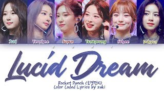 Lucid Dream - Rocket Punch (로켓펀치) [HAN/ROM/ENG COLOR CODED LYRICS]