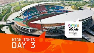 preview picture of video 'Day 3 Highlights   Nanjing 2014 Youth Olympic Games'