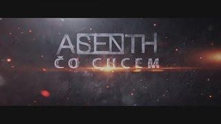 Video Asenth - Čo chcem