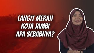WOW TODAY: Fenomena Langit Merah di Jambi, Apa Sebabnya?