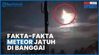Fakta Jatuhnya Meteor di Banggai yang Gegerkan Warga, Ada Dentuman Keras dan Kilauan Cahaya Terang