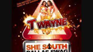 """SHE SOUTH DALLAS SWAG"" BY T-WAYNE"