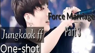 Jungkook Ff Force Marriage Part 3 (One-shot)