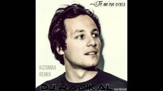 Je M'en Vais   Cover Chloé Stafler   Kizomba Remix   Dj Radikal Feat. Fred Kize