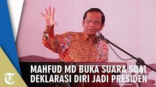 Mahfud MD Buka Suara terkait Hukum Seseorang yang Deklarasikan Diri Sebagai Presiden