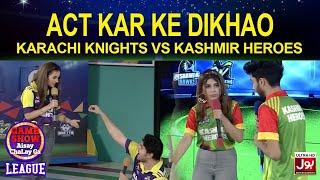 Act Kar Ke Dikhao |Game Show Aisay Chalay Ga League | Karachi Knights vs Kashmir Heroes