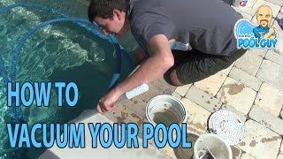 Ask the Pool Guy - How to Vacuum Your Pool
