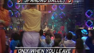 Spandau Ballet - Only When You Leave (Top Of The Pops 1984)