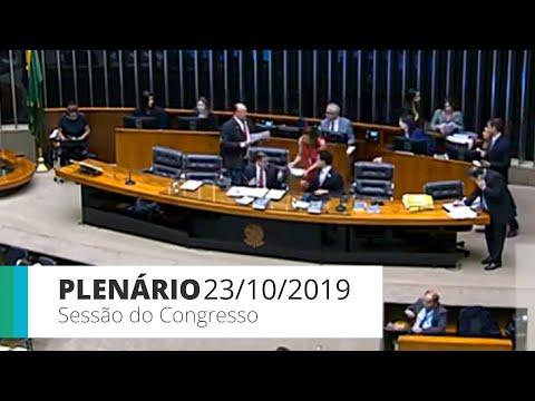 Sessão do Congresso - PLNs 41, 40, 38, 16, 19, 23, 8, 20, 13, 14, 12, 17, 11 e 7 - 23/10/2019 -15:08
