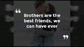Adorable Brother Quotes For Brothers Day Or Bday And Whatsapp Status