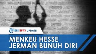 Menteri Keuangan Hesse Jerman Bunuh Diri Lantaran Khawatirkan Dampak Ekonomi setelah Wabah Corona