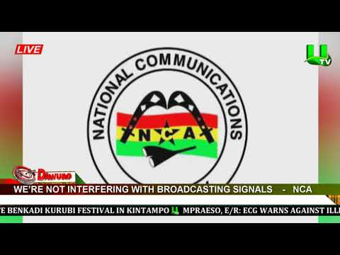 We're not interfering with broadcasting signals – NCA