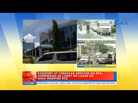 [GMA]  UB: Passport at consular services ng DFA, suspendido sa lahat ng lugar na nasa modified ECQ