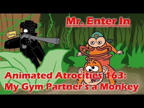 Animated Atrocities #163: My Gym Partner's a Monkey