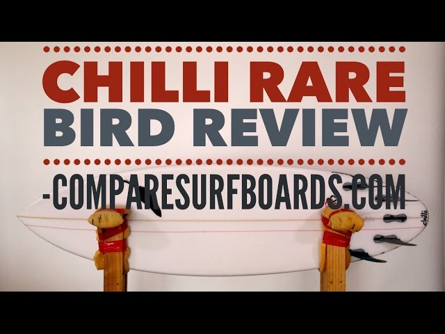 Chilli Rare Bird Surfboard Review no.20 | Compare Surfboards