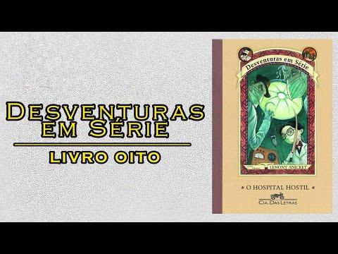 Livro Desventuras em Série 8: O Hospital Hostil - Autor Lemony Snicket | Lidos e Curtidos