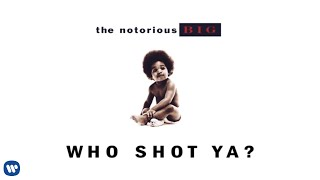 The Notorious B.I.G. - Who Shot Ya? (Official Audio)